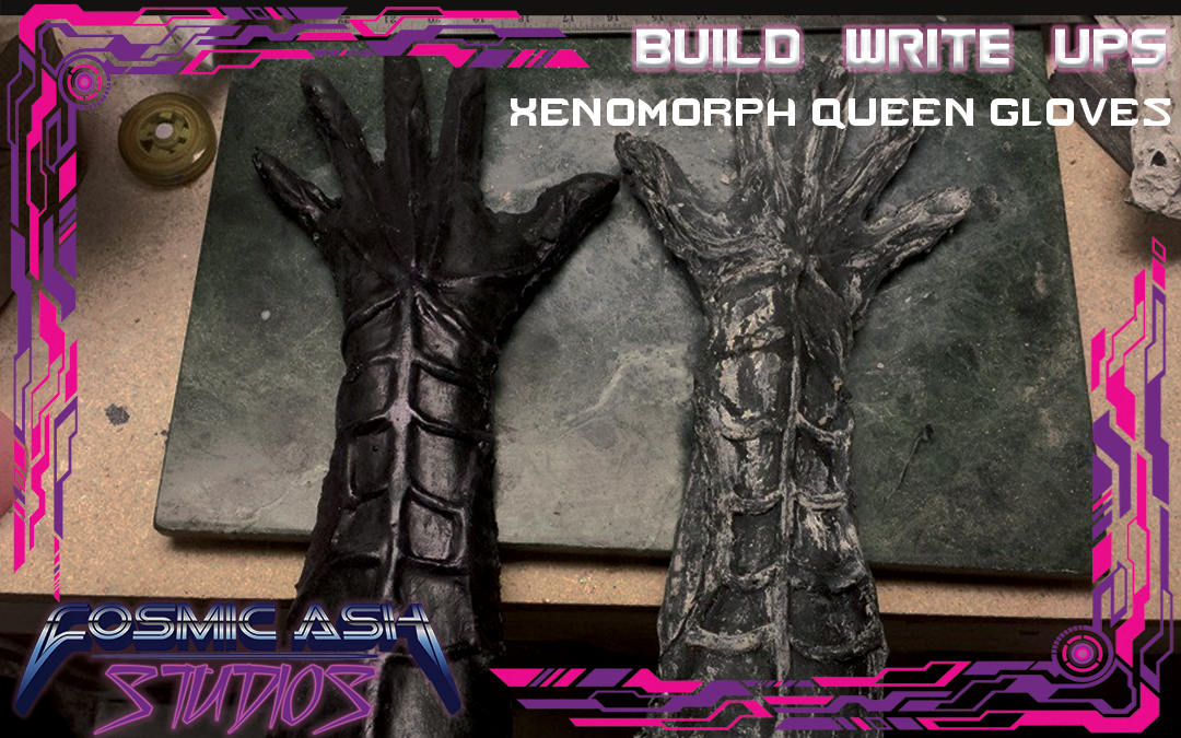 Build Write Ups: Xenomorph Queens Gloves